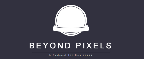 beyond pixels 15 Engaging Podcasts for Designers and Creatives