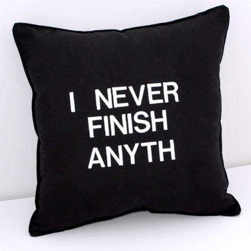 I Never Finish Anyth Black and White Pillow