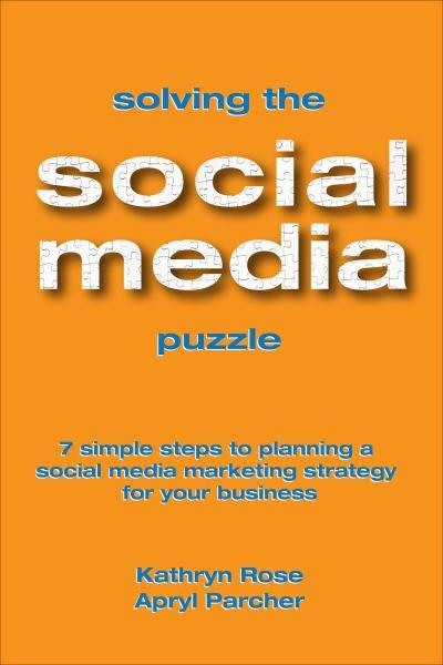 solving the social media puzzle 7 simple steps to planning a social media marketing strategy for your business1 7 Great Social Media Books from 2012