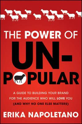 the power of unpopular a guide to building your brand for the audience who will love you and why no one else matters1 7 Great Social Media Books from 2012