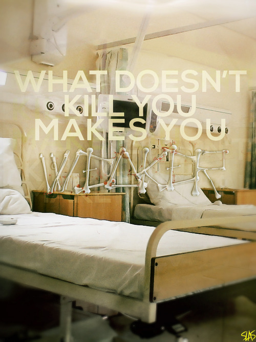 What doesn't kill you makes you weaker