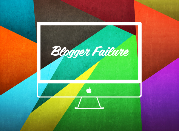 blogger-failure