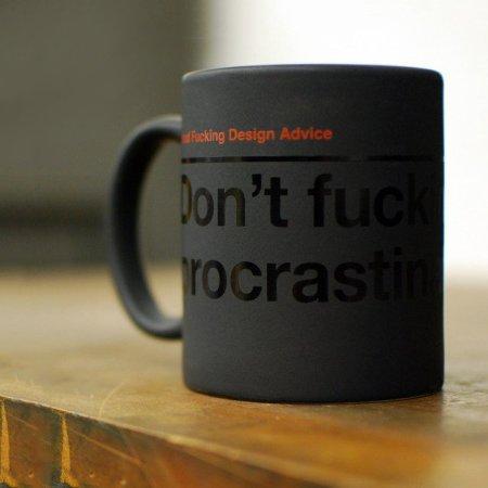 Don't Fucking Procrastinate Mug