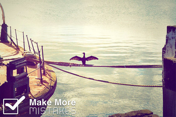 make-more-mistakes