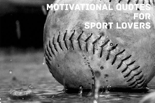 motivational quotes 60 Motivational Quotes for Sport Lovers