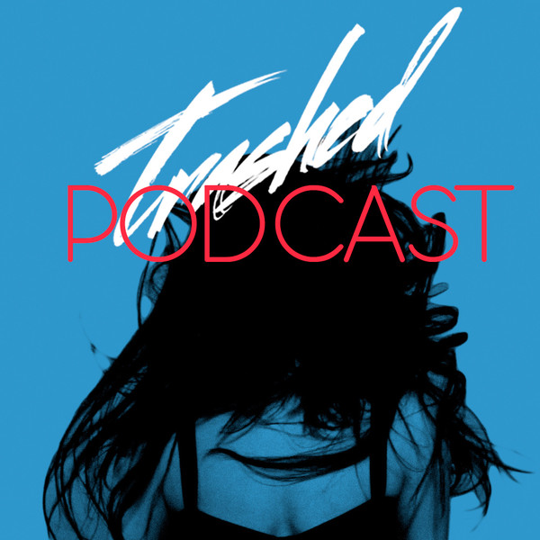 Trashed Podcast