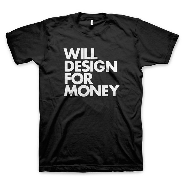Will Design for Money T-Shirt