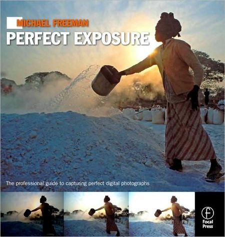Michael Freeman's Perfect Exposure