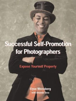 Successful Self-Promotion for Photographers by Elyse Weissberg