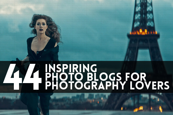 44 Inspiring Photo Blogs for Photography Lovers