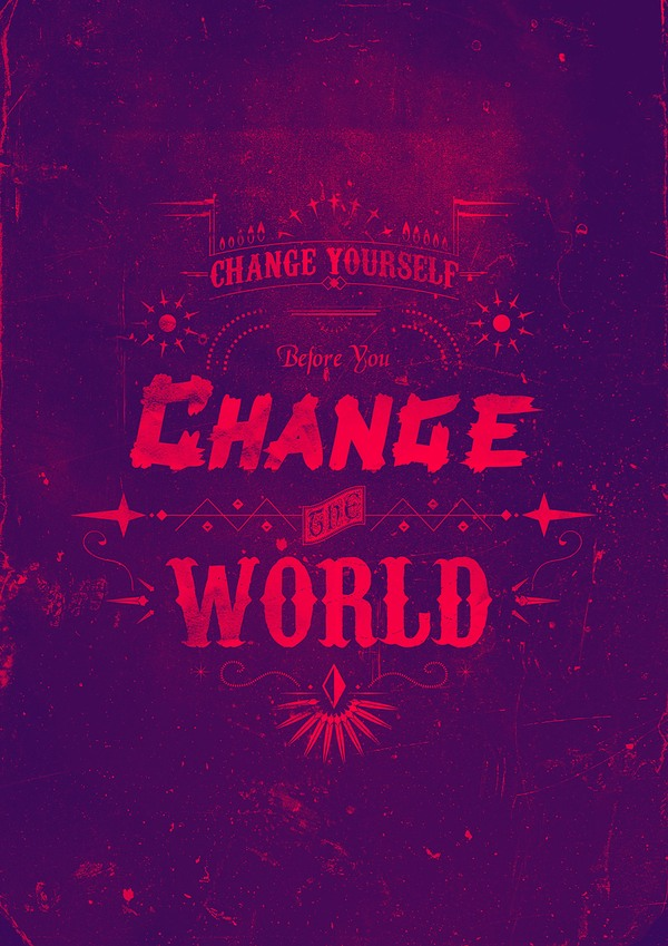 Change yourself before you change the world