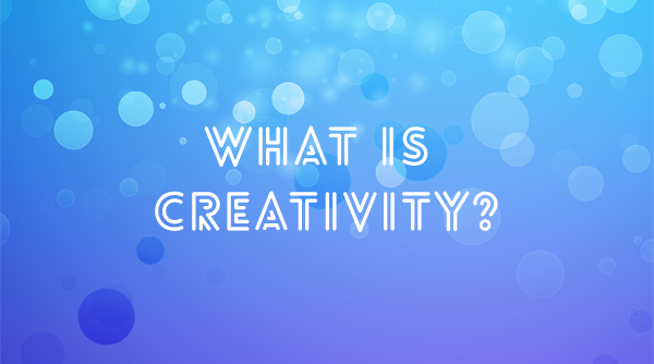 what is creativity Creativity is the bringing into being of something which did not exist before, either as a product, a process or a thought you would be demonstrating creativity if you: invent something which has never existed before.