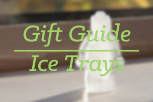 ice trays 2013 Holiday Gift Guide: Creative Products for the Ones You Love