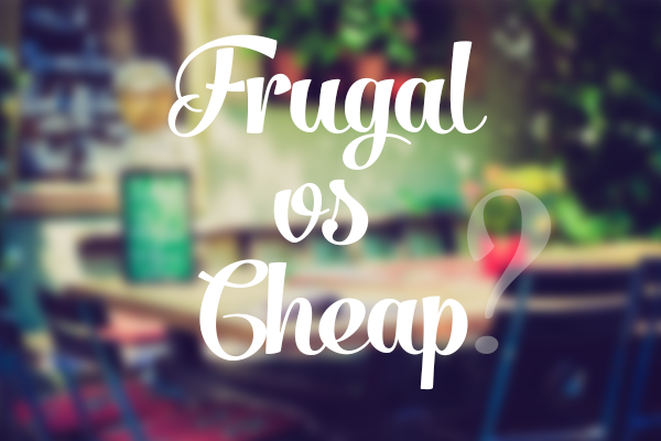 The-Difference-Between-Frugal-and-Cheap