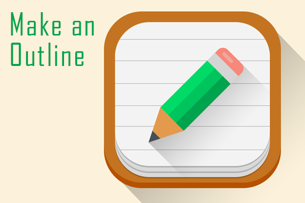 make an outline1 5 Writing Tips: How to Organize your Research