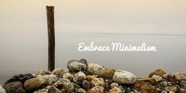 Embrace-Minimalism