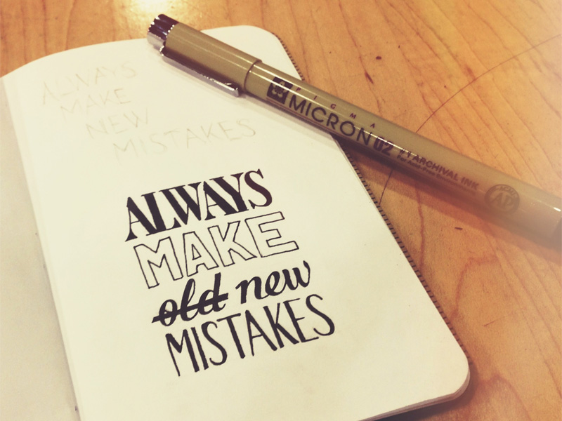 always make new mistakes11 Astonishing Hand Lettering by Sean McCabe
