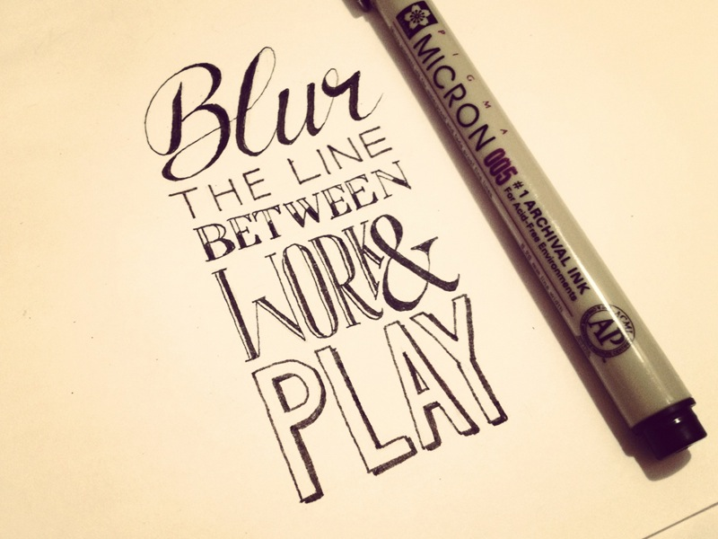 blur the line between work and play1 Astonishing Hand Lettering by Sean McCabe