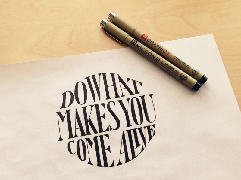 do what makes you come alive1 Astonishing Hand Lettering by Sean McCabe