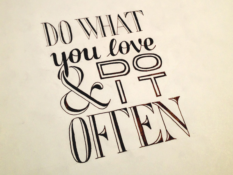 do what you love do it often1 Astonishing Hand Lettering by Sean McCabe