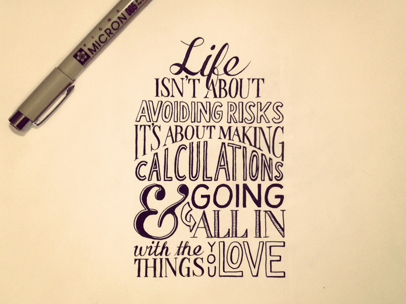 life isnt about avoiding risks1 Astonishing Hand Lettering by Sean McCabe