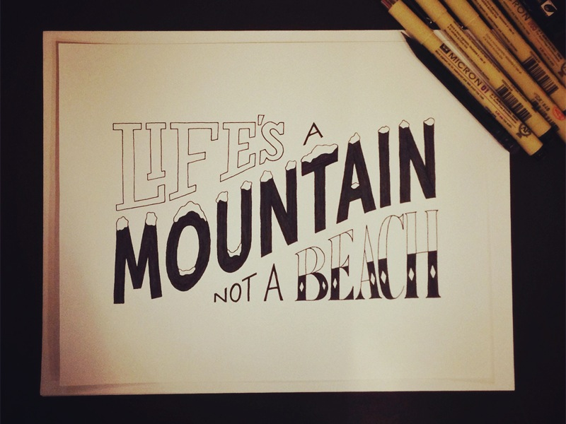 lifes a mountain1 Astonishing Hand Lettering by Sean McCabe