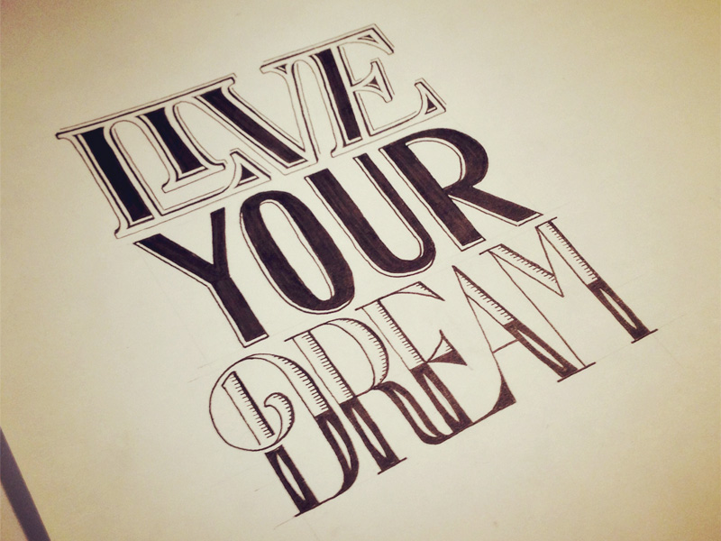 live your dream1 Astonishing Hand Lettering by Sean McCabe