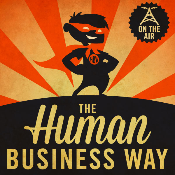 the human business way 15 Outstanding Podcasts for Entrepreneurs
