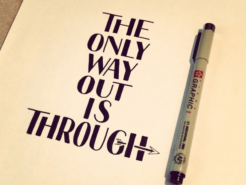 the only way out is through1 Astonishing Hand Lettering by Sean McCabe
