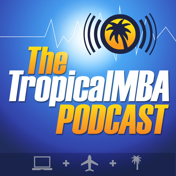 tropical mba 15 Outstanding Podcasts for Entrepreneurs