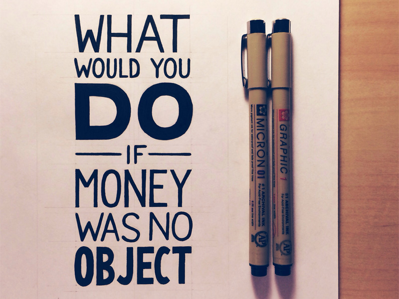 what would you do if money was no object 600x8001 Astonishing Hand Lettering by Sean McCabe