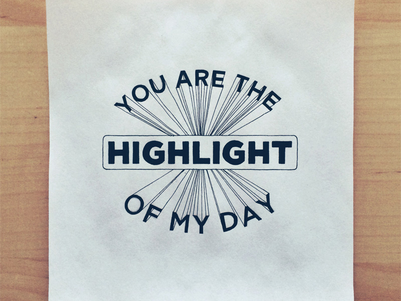 you are the highlight of my day1 Astonishing Hand Lettering by Sean McCabe