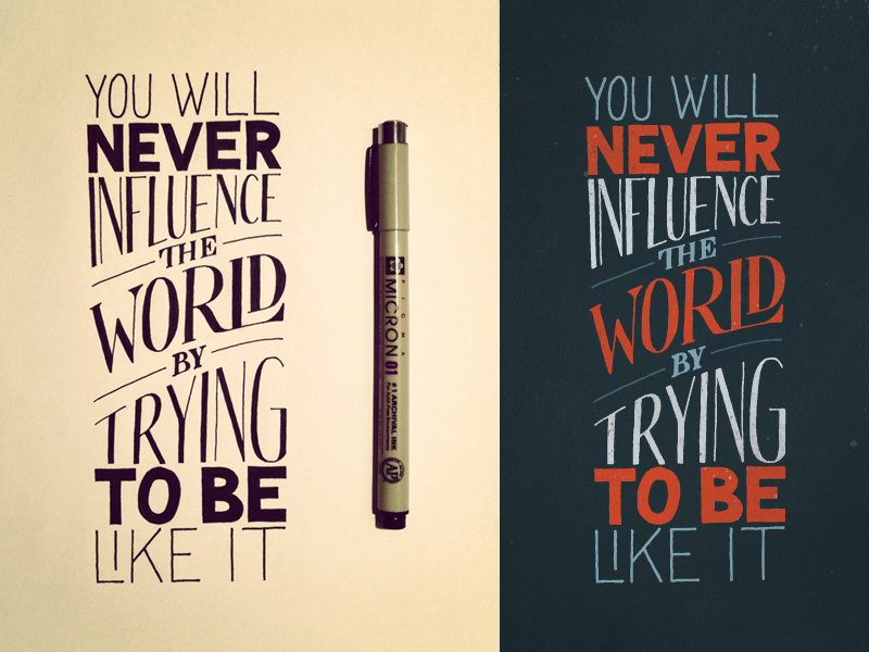 you will never influence the world1 Astonishing Hand Lettering by Sean McCabe