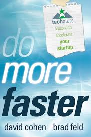 Do More Faster by David Cohen and Brad Feld