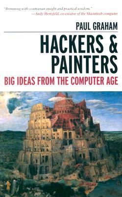 Hackers and Painters Big Ideas from the Computer Age
