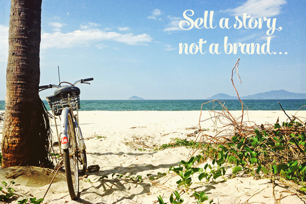 Sell a Story, Not a Brand