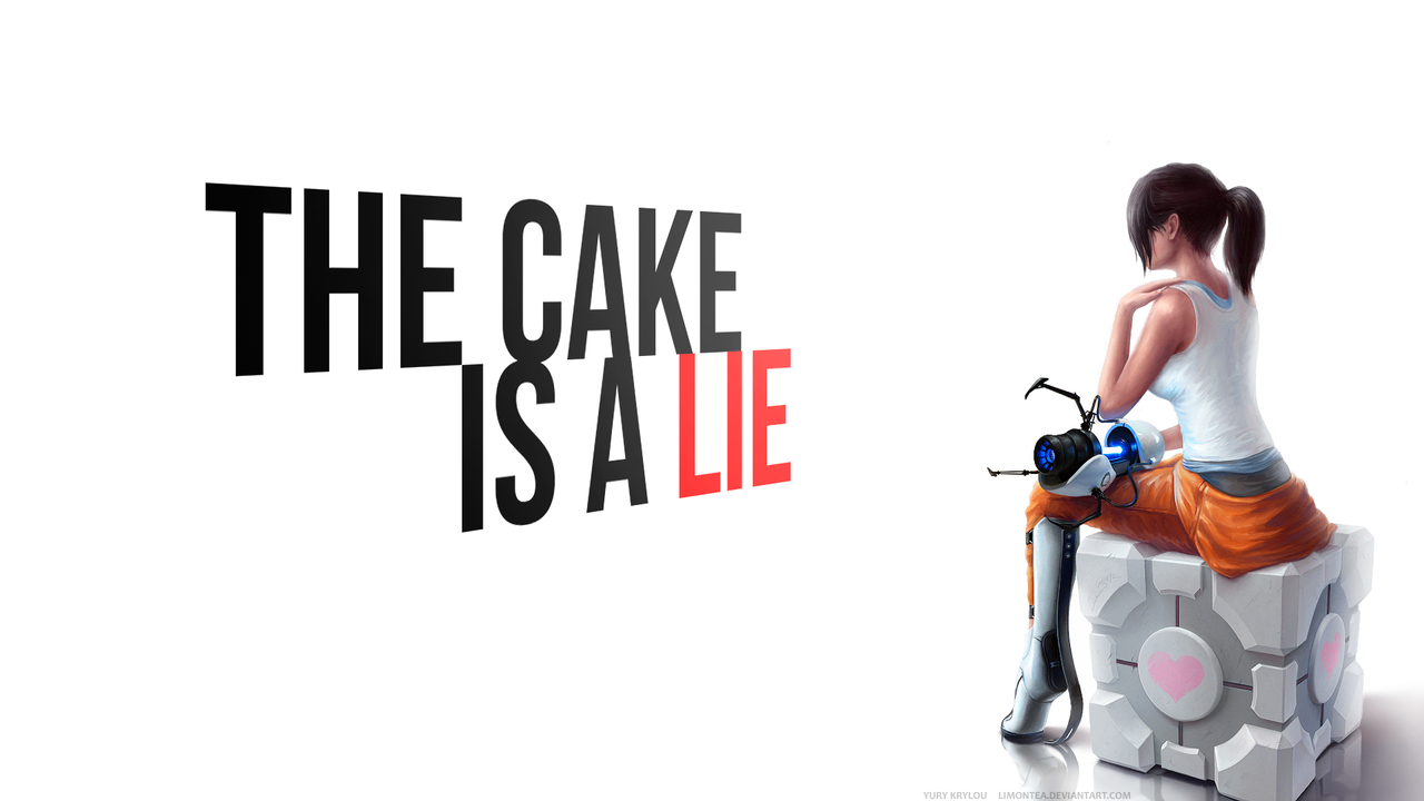 The Cake is a Lie by Yury Krylou