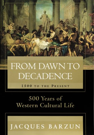 From Dawn to Decadence- 500 Years of Western Cultural Life 1500 to the Present