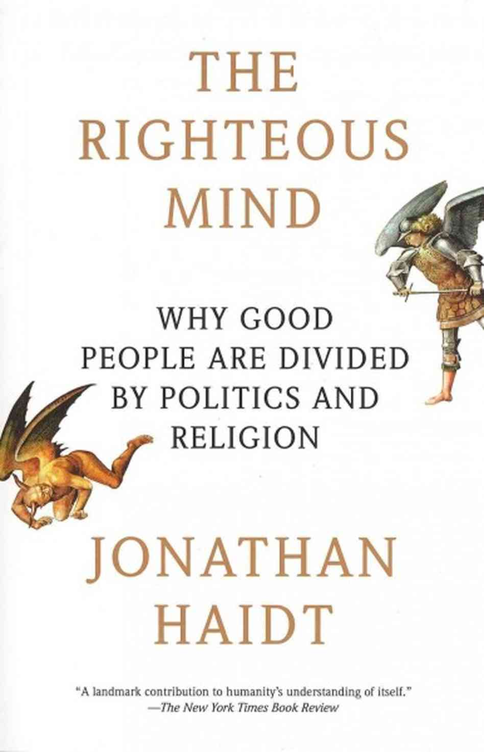 The Righteous Mind- Why Good People Are Divided by Politics and Religion